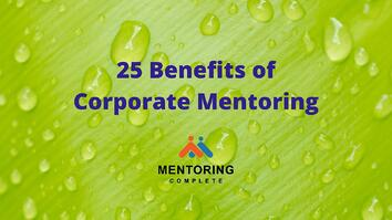 25 Benefits of Corporate Mentoring