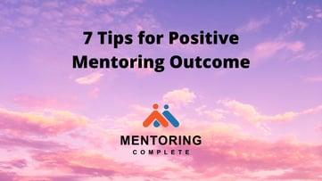 7 Tips for Positive Mentoring Outcome