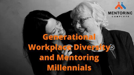 Generational Workplace Diversity and Mentoring Millennials