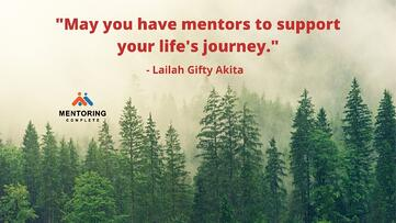 _May you have mentors to support your lifes journey._